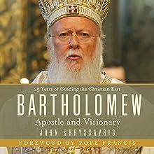Bartholomew: Apostle and Visionary | Livre audio Auteur(s) : John Chryssavgis Narrateur(s) : Henry O. Arnold