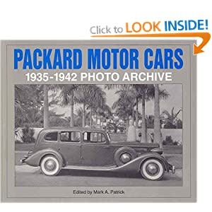 Packard Motor Cars 1946-1958 Photo Archive: Photographs from the Detroit Public Library's National Automotive History Collection Mark A. Patrick