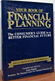 img - for Your Book of Financial Planning: The Consumer's Guide to a Better Financial Future book / textbook / text book