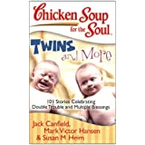 Chicken Soup for the Soul: Twins and More: 101 Stories Celebrating Double Trouble and Multiple Blessings (Chicken Soup for the Soul (Quality Paper))