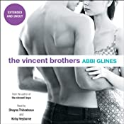 The Vincent Brothers: Extended and Uncut | [Abbi Glines]