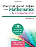 img - for Uncovering Student Thinking About Mathematics in the Common Core, Grades 3-5: 25 Formative Assessment Probes book / textbook / text book