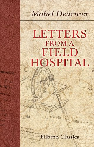 Letters from a Field Hospital: With a Memoir of the Author by Stephen Gwynn