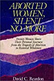 img - for Aborted Women, Silent No More book / textbook / text book