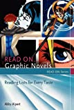 Read On...Graphic Novels: Reading Lists for Every Taste (Read On Series)