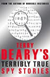 Terry Deary Terry Deary's Terribly True Spy Stories (Terry Deary's Terribly True Stories)