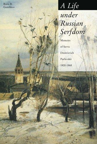 A Life Under Russian Serfdom: The Memoirs of Savva...