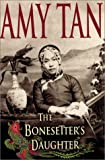 The Bonesetter's Daughter (0399146857) by Amy Tan