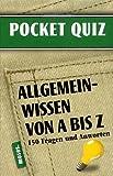 Pocket-Quiz: Allgemeinwissen von A-Z: 150 Fragen und Antworten - Für Erwachsene - Frederique Blau, Francoise Baritaud