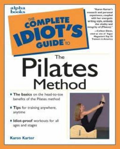 Complete Idiots Guide to the Pilates Method, KARON KARTER