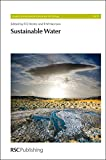 img - for Sustainable Water: RSC (Issues in Environmental Science and Technology) book / textbook / text book