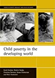 Child poverty in the developing world (Studies in Poverty, Inequality and Social Exclusion)