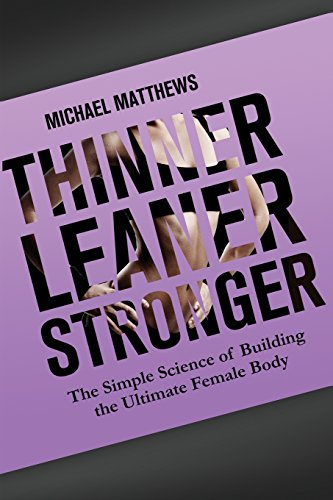 Thinner Leaner Stronger: The Simple Science of Building the Ultimate Female Body (The Women's Fitness Series) (Building On Womens Strengths compare prices)