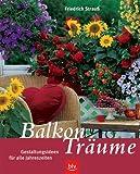 Balkon-Träume. Gestaltungsideen für alle Jahreszeiten