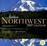 Hidden Northwest 2007 Calendar (1599620030) by Wolfe Art