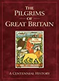 The Pilgrims of Great Britain: A Centennial History