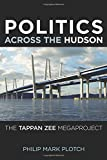 Politics Across the Hudson: The Tappan Zee Megaproject (Rivergate Regionals Collection)
