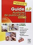 Guide AP - Auxiliaire de puériculture. Modules 1 à 8: Avec DVD