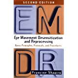 Eye Movement Desensitization andReprocessing , Basic Principles Protocols andProcedures - 2nd edition