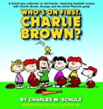 Who's on First, Charlie Brown (0345464125) by Charles M. Schulz