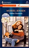 Father Formula (Whos The Daddy?) (Harlequin American Romance) (0373168586) by Muriel Jensen