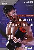 Le grand livre des exercices de musculation - Nouvelle édition