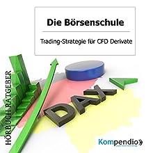 Trading-Strategie für CFD Derivate (Die Börsenschule) Hörbuch von Robert Sasse, Yannick Esters Gesprochen von: Yannick Esters