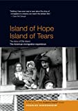 Island of Hope Island of Tears: The story of Ellis Island and the American immigration experience - By Four-Time Academy Award Winner