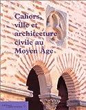 echange, troc Maurice Scelles - Cahors, ville et architecture civile au Moyen-Âge