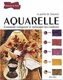 echange, troc John Lidzey - Aquarelle : Comment composer et mélanger les couleurs