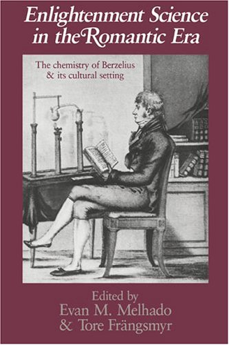 Enlightenment Science in the Romantic Era: The Chemistry of Berzelius and its Cultural Setting (University of Cambridge