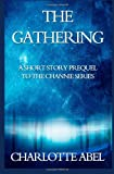 The Gathering: A Prequel to Enchantment (The Channie Series)