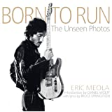 Born to Run: The Unseen Photosby Daniel J. Wolff