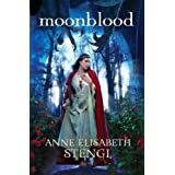Moonblood (Tales of Goldstone Wood) ~ Anne Elisabeth Stengl
