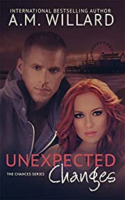 Unexpected Changess: (One Night Series Spin Off) (The Chances Series Book 2)