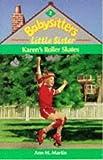 Karen's Roller Skates (Babysitters Little Sister) (059055008X) by Martin, Ann M.