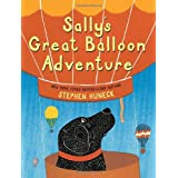 Sally's Great Balloon Adventure ~ Stephen Huneck