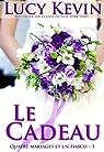 Le Cadeau: Quatre mariages et un fiasco - 1 (The Wedding Gift French Edition) par Kevin