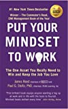 James Reed Put Your Mindset to Work: The One Asset You Really Need to Win and Keep the Job You Love