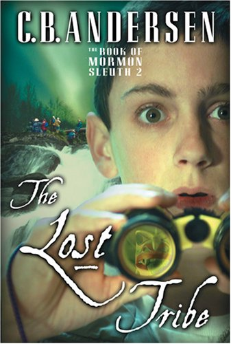 The Lost Tribe (Lost Tribe, 2), C. B. Andersen