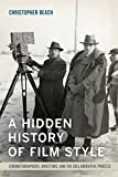 img - for A Hidden History of Film Style: Cinematographers, Directors, and the Collaborative Process book / textbook / text book