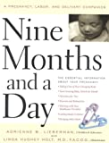 img - for Nine Months and a Day: A Pregnancy, Labor, and Delivery Companion book / textbook / text book