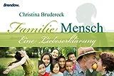 Familie Mensch: Eine Liebeserklärung - Christina Brudereck
