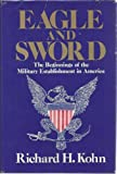img - for Eagle and Sword: The Federalists and the Creation of the Military Establishment in America, 1783-1802 book / textbook / text book