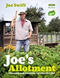 Joe's Allotment: Planning and planting a productive plot