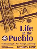 img - for Life in the Pueblo: Understanding the Past Through Archaeology book / textbook / text book