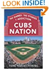 Cubs Nation: 162 Games. 162 Stories. 1 Addiction.