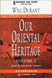 Our Oriental Heritage : Vol.1 : Parts One&Two
