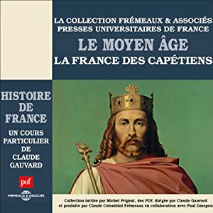 Le Moyen Age : La France des Capétiens (Histoire de France 2) Discours