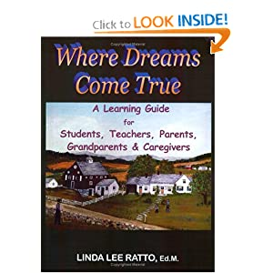 Where Dreams Come True: Learning Guide for Students, Teachers, Parents, Grandparents & Caregivers